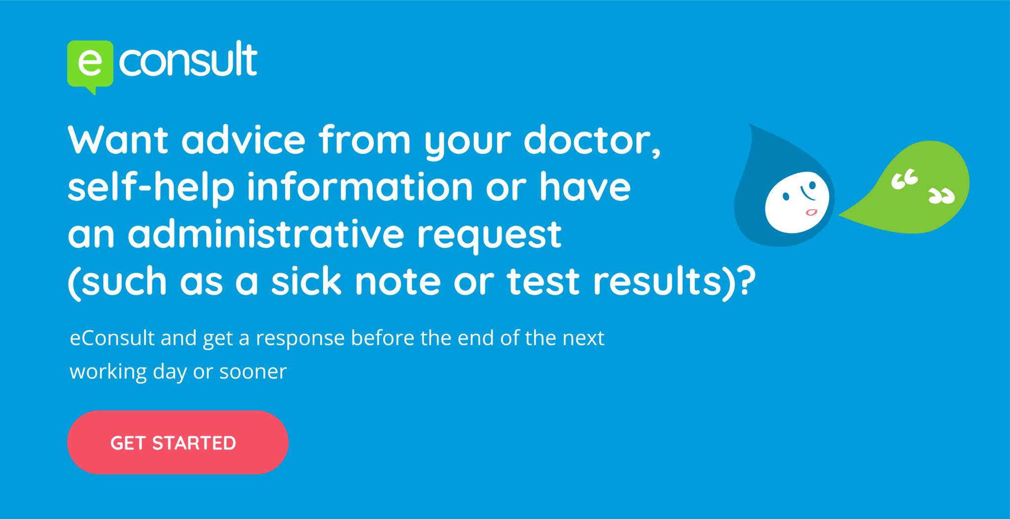 Want advice from your doctor, self-help information or have and administrative request? Get started with eConsult
